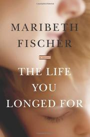 Book Cover for THE LIFE YOU LONGED FOR
