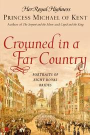 CROWNED IN A FAR COUNTRY by Princess Michael of Kent