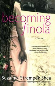 BECOMING FINOLA by Suzanne Strempek Shea