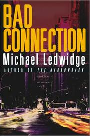 BAD CONNECTION by Michael Ledwidge