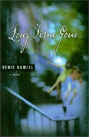 LONG TIME GONE by Denis Hamill