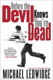 BEFORE THE DEVIL KNOWS YOU'RE DEAD by Michael Ledwidge