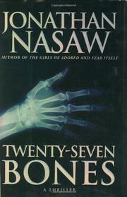 TWENTY-SEVEN BONES by Jonathan Nasaw