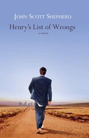 HENRY'S LIST OF WRONGS by John Scott Shepherd