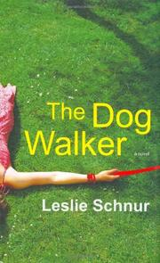 THE DOG WALKER by Leslie Schnur