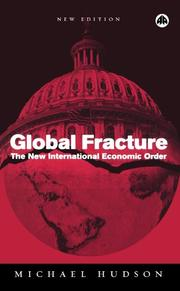 GLOBAL FRACTURE: The New International Economic Order by Michael Hudson