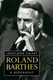 ROLAND BARTHES by Louis-Jean Calvet
