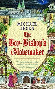 THE BOY-BISHOP'S GLOVEMAKER by Michael Jecks