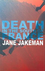 DEATH IN THE SOUTH OF FRANCE by Jane Jakeman