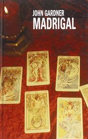 MADRIGAL by John E. Gardner