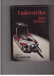 UNDERSTRIKE by John E. Gardner