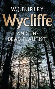 WYCLIFFE AND THE DEAD FLAUTIST by W.J. Burley