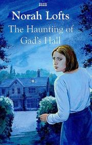 THE HAUNTING OF GAD'S HALL by Norah Lofts