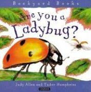 ARE YOU A LADYBUG? by Judy Allen