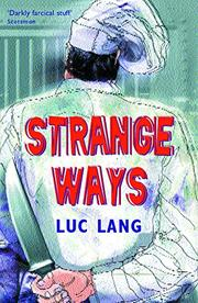 STRANGE WAYS by Luc Lang