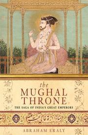 THE MUGHAL THRONE by Abraham Eraly