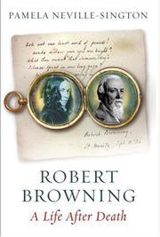 ROBERT BROWNING by Pamela Neville-Sington