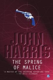 THE SPRING OF MALICE by John Harris