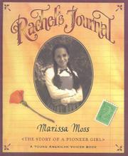 RACHEL'S JOURNAL: The Story of a Pioneer Girl by Marissa Moss