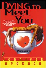 DYING TO MEET YOU by Jennifer Apodaca