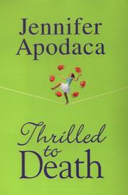 THRILLED TO DEATH by Jennifer Apodaca