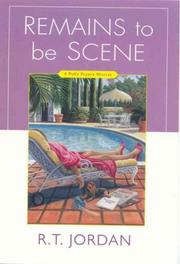 REMAINS TO BE SCENE by R.T. Jordan