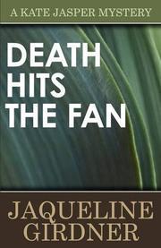 DEATH HITS THE FAN by Jaqueline Girdner