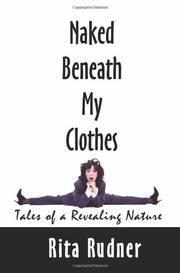 NAKED BENEATH MY CLOTHES: Tales of a Revealing Nature by Rita Rudner