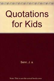 QUOTATIONS FOR KIDS by J.A. Senn