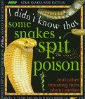 SOME SNAKES SPIT POISON by Claire Llewellyn