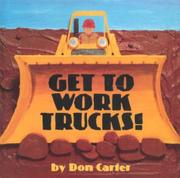 Book Cover for GET TO WORK TRUCKS!