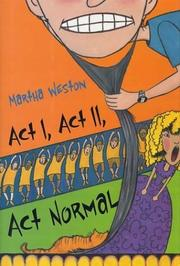ACT I, ACT II, ACT NORMAL by Martha Weston