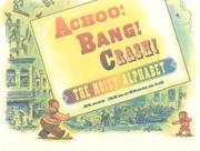 Cover art for ACHOO! BANG! CRASH!