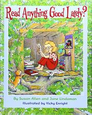 READ ANYTHING GOOD LATELY? by Susan Allen