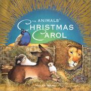 THE ANIMALS' CHRISTMAS CAROL by Helen Ward
