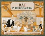 BAT IN THE DINING ROOM by Crescent Dragonwagon