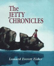 THE JETTY CHRONICLES by Leonard Everett Fisher