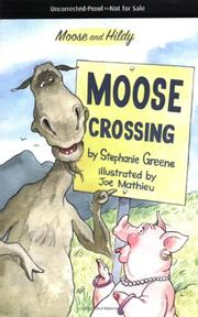 MOOSE CROSSING by Stephanie Greene