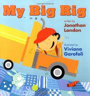 MY BIG RIG by Jonathan London