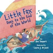 LITTLE FOX GOES TO THE END OF THE WORLD by Ann Tompert