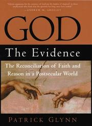 GOD: THE EVIDENCE by Patrick Glynn