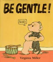Book Cover for BE GENTLE!