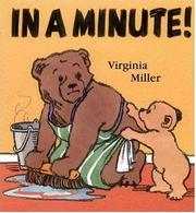 IN A MINUTE! by Virginia Miller