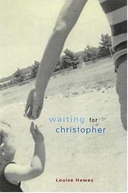 WAITING FOR CHRISTOPHER by Louise Hawes