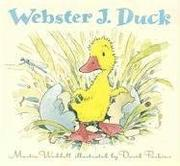 WEBSTER J. DUCK by Martin Waddell
