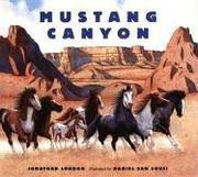 MUSTANG CANYON by Jonathan London