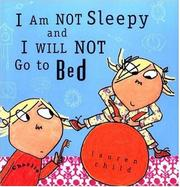 Book Cover for I AM NOT SLEEPY AND I WILL NOT GO TO BED