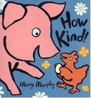 HOW KIND! by Mary Murphy