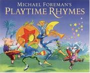 MICHAEL FOREMAN'S PLAYTIME RHYMES by Michael Foreman