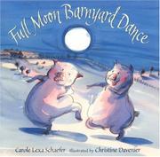 FULL MOON BARNYARD DANCE by Carole Lexa Schaefer